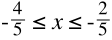 -|_frac_{{4};{5}}≤x≤-|_frac_{{2};{5}}
